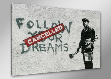 "Banksy Graffiti ""Follow your dreams - Cancelled"""